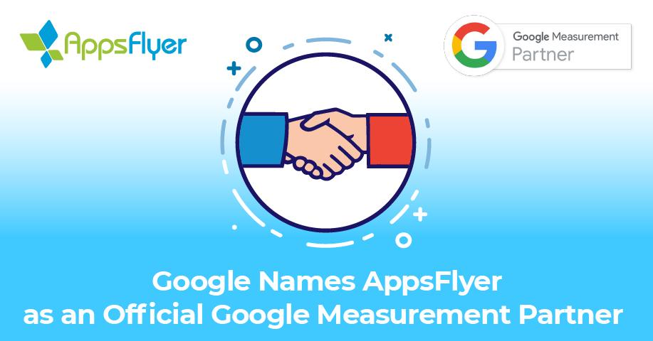 google names appsflyer as an official google measurement partner