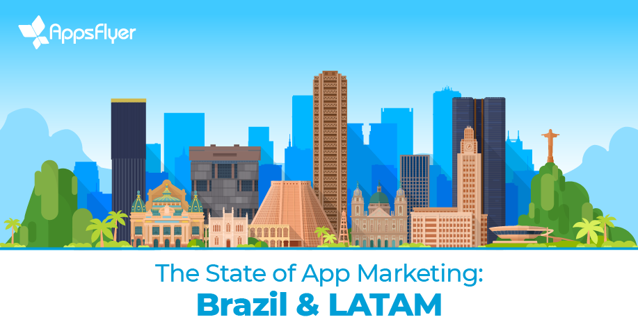 State of App Marketing - Brazil & LATAM