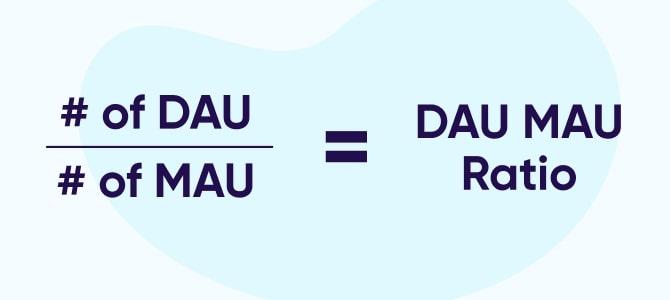 Active user DAU MAU ratio