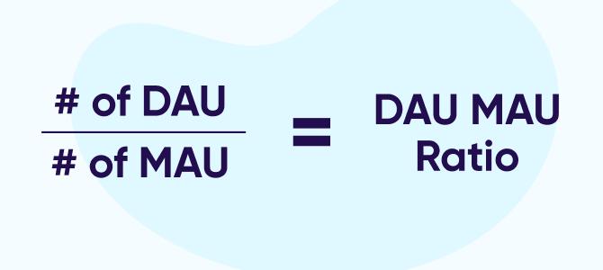 App engagement: DAU MAU ratio